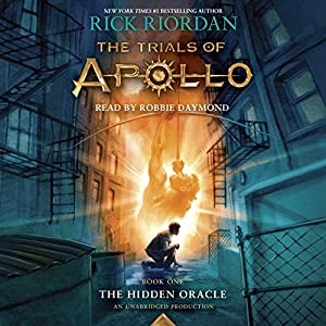 The Trials of Apollo, Book One: The Hidden Oracle Audiobook by Rick Riordan Narrated by Robbie Daymond