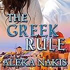 The Greek Rule Hörbuch von Aleka Nakis Gesprochen von: Denise Kahn