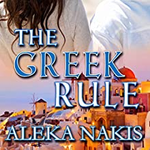 The Greek Rule Audiobook by Aleka Nakis Narrated by Denise Kahn