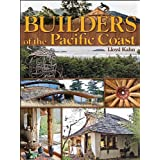 Builders of the Pacific Coast ~ Lloyd Kahn