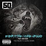 Everytime I Come Around [feat. Kidd Kidd] (EXPLICIT)