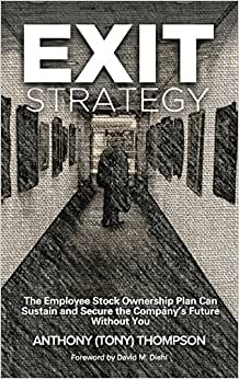 Exit Strategy, The Employee Stock Ownership Plan Can Sustain And Secure The Company's Future Without You