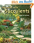 Designing with Succulents (English Ed...