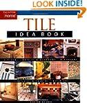 Tile Idea Book: Kitchens*Bathrooms*Fa...