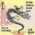 Autumn Princess, Dragon Child: The Tale of the Shikanoko, Book 2 Audiobook by Lian Hearn Narrated by Neil Shah