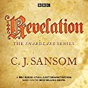Shardlake: Revelation: BBC Radio 4 full-cast dramatisation Audiobook by C J Sansom Narrated by Jason Watkins, Mark Bonnar
