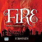 Fire Hörbuch von C. C. Humphreys Gesprochen von: C. C. Humphreys
