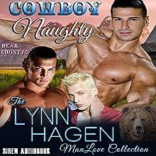 Cowboy Naughty: Bear County, Book 3 | Livre audio Auteur(s) : Lynn Hagen Narrateur(s) : Stone Canon
