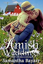 Amish Weddings: Ellie's Homecoming (amish Wedding Romance Book 1)