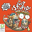 Just Stupid! (       UNABRIDGED) by Andy Griffiths Narrated by Stig Wemyss