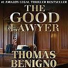 The Good Lawyer: A Novel Hörbuch von Thomas Benigno Gesprochen von: Dan Triandiflou