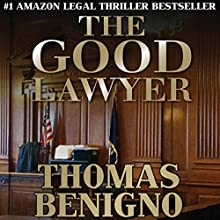 The Good Lawyer: A Novel Audiobook by Thomas Benigno Narrated by Dan Triandiflou