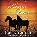 Home Fires: A Hope Springs Novel, Book 2 Audiobook by Lois Greiman Narrated by Carrington MacDuffie