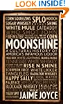 Moonshine: A Cultural History of Amer...