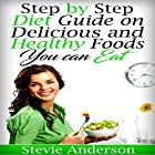 Diabetes: Step by Step Diet Guide on Delicious and Healthy Foods You Can Eat Hörbuch von Stevie Anderson Gesprochen von: Dylan White