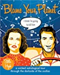 Blame Your Planet: A Wicked Astrologi...