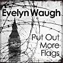 Put Out More Flags Audiobook by Evelyn Waugh Narrated by Michael Maloney