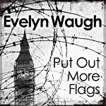 Put Out More Flags | Evelyn Waugh