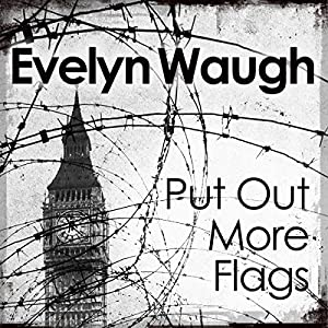 Put Out More Flags Audiobook
