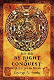 img - for By Right of Conquest: With Cortez in Mexico book / textbook / text book