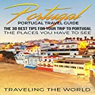 Portugal Travel Guide: The 30 Best Tips for Your Trip to Portugal - the Places You Have to See Hörbuch von  Traveling The World Gesprochen von: Kimberly Hughey
