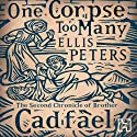 One Corpse Too Many: The Second Chronicle of Brother Cadfael (       UNABRIDGED) by Ellis Peters Narrated by Stephen Thorne