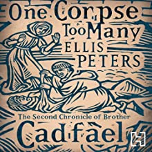One Corpse Too Many: The Second Chronicle of Brother Cadfael Audiobook by Ellis Peters Narrated by Stephen Thorne