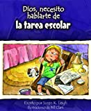img - for Dios, necesito hablarte de... La tarea escolar (God I Need to Talk to You about Homework) (God I Need... (Spanish)) (Spanish Edition) book / textbook / text book