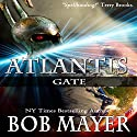 Atlantis Gate Audiobook by Bob Mayer, Robert Doherty Narrated by Jeffrey Kafer