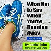 What Not to Say When You're Running Away | [Rachel John]