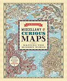 Vargic's Miscellany of Curious Maps: Mapping the Modern World