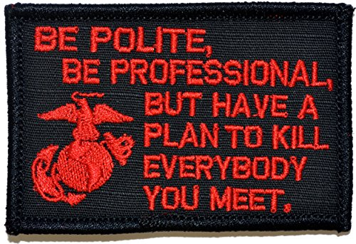 New Be Polite [...] but Plan To Kill Everyone You Meet - James Mattis Quote 2x3 Military Patch / Mor...