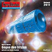Gegen den Irrsinn (Perry Rhodan 2611) | Marc A. Herren