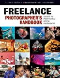 Freelance Photographer's Handbook: Success inside Expert Digital Photography, second Edition