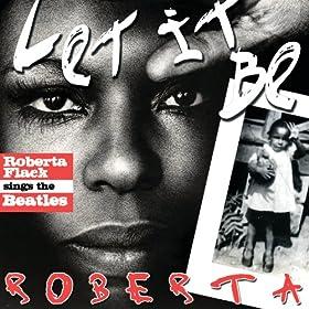Let It Be Roberta - Roberta Flack Sings The Beatles (Amazon Exclusive Version) [+Digital Booklet]