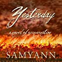 Yesterday: A Novel of Reincarnation (       UNABRIDGED) by Samyann Narrated by Darlene Allen