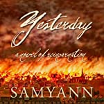 Yesterday: A Novel of Reincarnation |  Samyann