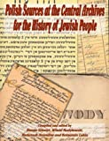 img - for Polish Sources at the Central Archives for the History of the Jewish People by H. Volovici (2004-05-01) book / textbook / text book