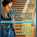 Scandalized by a Scoundrel: An All's Fair in Love Novella Audiobook by Erin Knightley Narrated by Laurel Schroeder