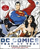 Dc Comics Year by Year A Visual Chronicle: A Visual History