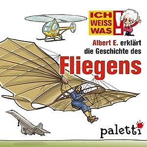 Albert E. erklärt die Geschichte des Fliegens (Ich weiß was) Hörbuch