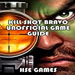 Kill Shot Bravo Unofficial Game Guide |  Hse Games