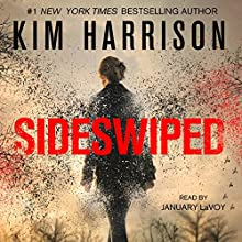 Sideswiped: The Peri Reed Chronicles, Book 1 (       UNABRIDGED) by Kim Harrison Narrated by January LaVoy