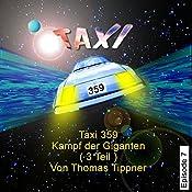 Kampf der Giganten -Teil 3 (Taxi 359, 7) | Thomas Tippner