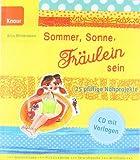 Sommer, Sonne, Fr�ulein sein: 25 pfiffige N�hprojekte