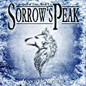 Sorrow's Peak: Serpent of Time, Book 2 (       UNABRIDGED) by Jennifer Melzer Narrated by Veronica Giguere