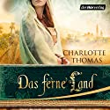 Das ferne Land Audiobook by Charlotte Thomas Narrated by Steffen Groth
