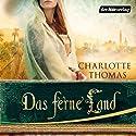 Das ferne Land Hörbuch von Charlotte Thomas Gesprochen von: Steffen Groth