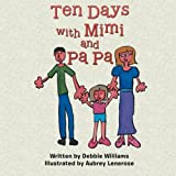 img - for Ten Days with Mimi and Pa Pa book / textbook / text book