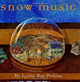 Snow Music (Bccb Blue Ribbon Picture Book Awards (Awards)) (0066239567) by Perkins, Lynne Rae